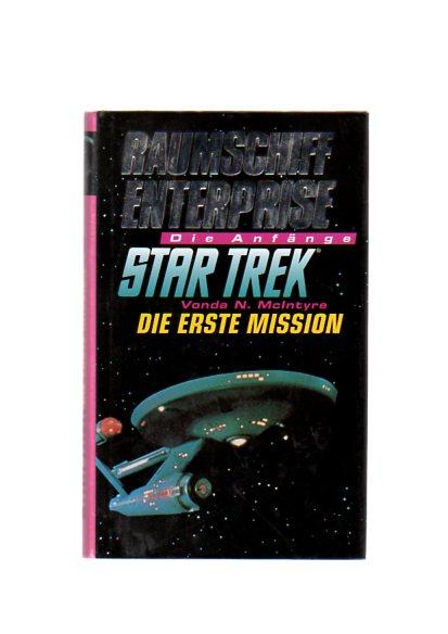 Die erste Mission (Raumschiff Enterprise. Star Trek. Die Anfänge). -