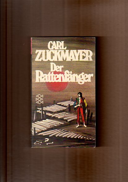 Zuckmayer, Carl: Der Rattenfänger. Eine Fabel