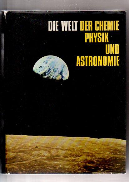 Die Welt der Chemie, Physik und Astronomie.
