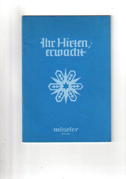 Ihr Hirten erwacht: Weihnachtliche Chorsätze für gleiche Stimmen. Frauenchor.