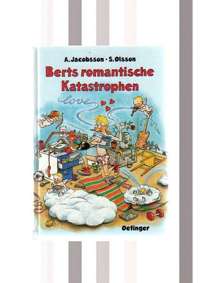 Jacobsson, Anders und Sören Olsson: Berts romantische Katastrophen