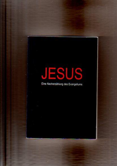 Jesus. Eine Nacherzählung des Evangeliums