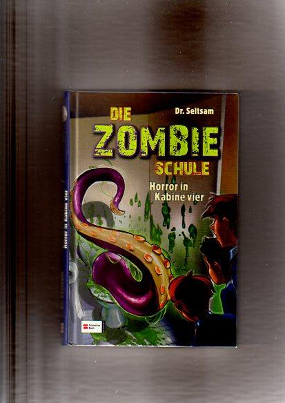 Die Zombie-Schule Bd.1 Horror in Kabine vier