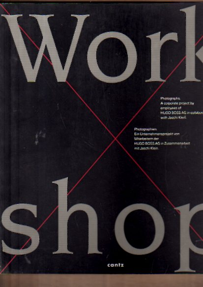 Workshop /Photographien. Ein Unternehmensprojekt von Mitarbeitern der Hugo Boss AG. Dt. /Engl.