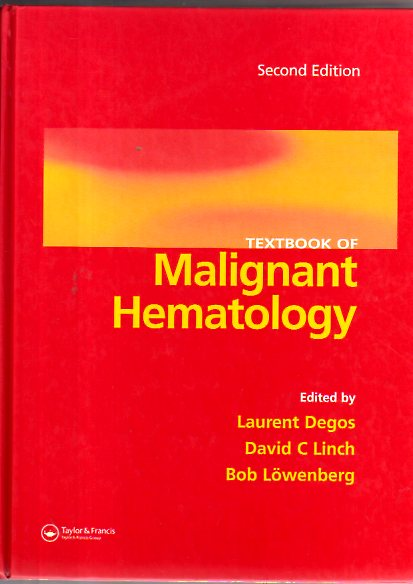 Textbook of Malignant Haematology, Second Edition