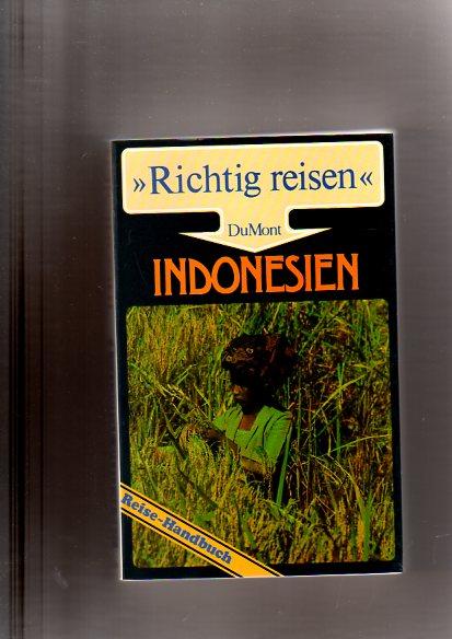 Indonesien. Richtig reisen. Reise- Handbuch