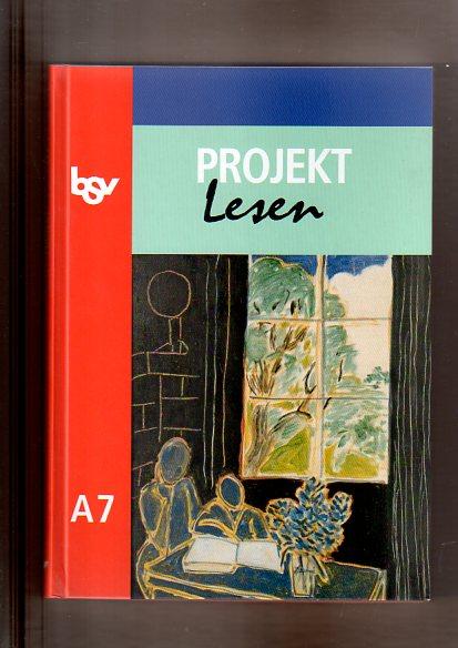 Projekt Lesen - Ausgabe A. Neu: Projekt Lesen A 7: Lesebuch für Gymnasien: Bd A7