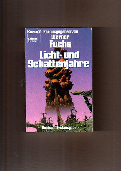 Licht- und Schattenjahre. Science- Fiction- Erzählungen.