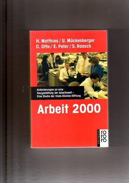 Arbeit 2000. Anforderungen an eine Neugestaltung der Arbeitswelt.