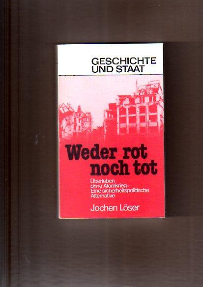 Löser, Jochen, Otto Buchhorn und Robert Close: Weder rot noch tot