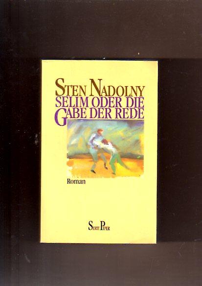 Romane - Nadolny, Sten: Selim oder die Gabe der Rede