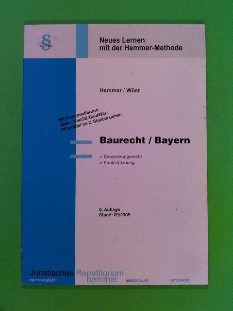 Baurecht / Bayern. Bauordnungsrecht. Bauleitplanung 6. Aufl.