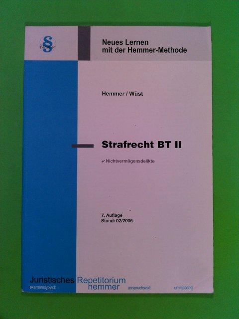 Strafrecht BT II. Nichtvermögensdelikte 7. Aufl.