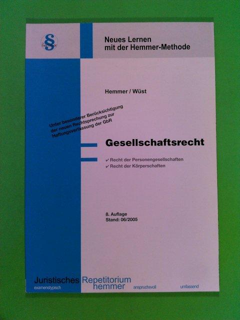 Gesellschaftsrecht. Recht der Personengesellschaften. Recht der Körperschaften 8. Aufl.