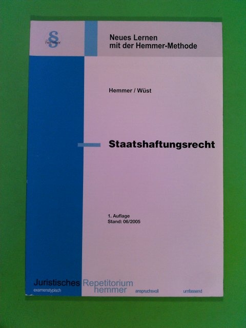 Staatshaftungsrecht. Neues Lernen mit der Hemmer-Methode 1. Aufl.