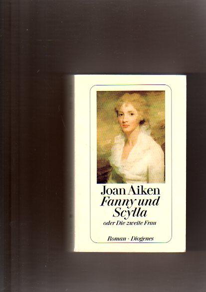 Fanny und Scylla oder Die zweite Frau.