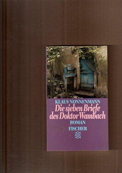 Die sieben Briefe des Doktor Wambach. Roman.