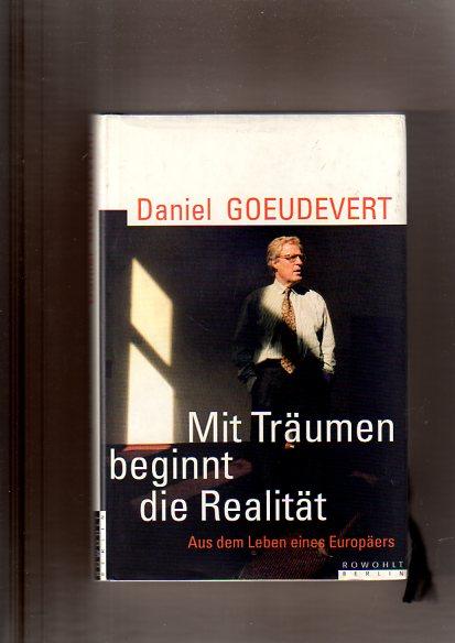 Mit Träumen beginnt die Realität. Aus dem Leben eines Europäers 1. Aufl.