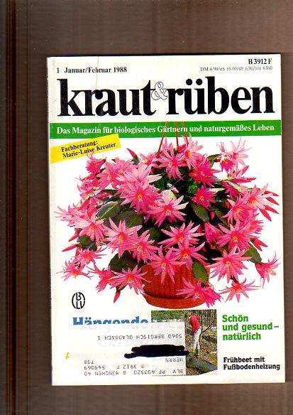 Kraut & Rüben. Das Magazin für biologisches Gärtnern und naturgemäßes Leben. 1. Januar/Februar 1988. Naturgarten, Lebensraum für Tiere, Mauern und Zäune, bunte Blumenwiesen; ect.