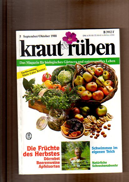 Kraut & Rüben. Das Magazin für biologisches Gärtnern und naturgemäßes Leben. 5. September/Oktober 1988. Naturgarten, Lebensraum für Tiere, Mauern und Zäune, bunte Blumenwiesen; ect.
