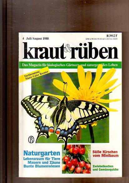 Kraut & Rüben. Das Magazin für biologisches Gärtnern und naturgemäßes Leben. 4. Juli/August 1988. Naturgarten, Lebensraum für Tiere, Mauern und Zäune, bunte Blumenwiesen; ect.