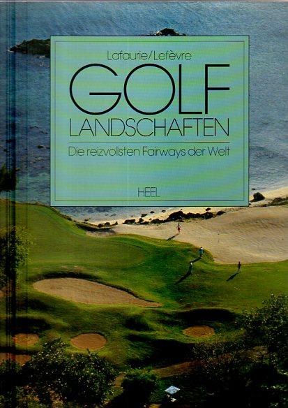 Golflandschaften. Die reizvollsten Fairways der Welt