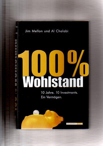 100 % Wohlstand - 10 Jahre - 10 Investments - Ein Vermögen -
