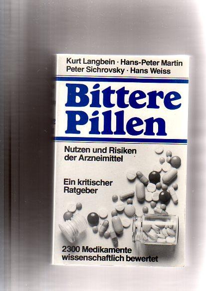 Kurt Langbein: Bittere Pillen Nutzen und Risiken der Arzneimittel - Ein kritischer Ratgeber