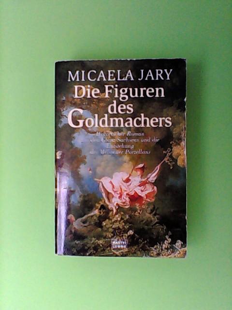 Die Figuren des Goldmachers 2. Aufl.
