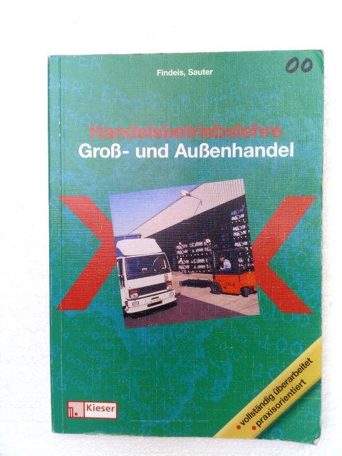 Handelsbetriebslehre Groß- und Außenhandel vollständig überarbeitet, praxisorientiert. 2. Aufl.