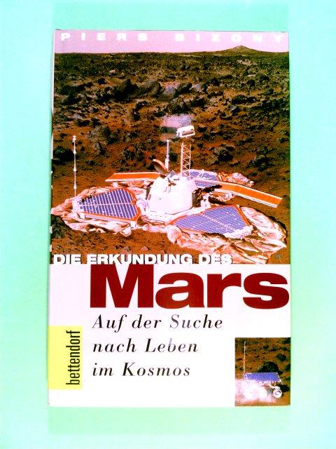Die Erkundung des Mars. Auf der Suche nach Leben im Kosmos