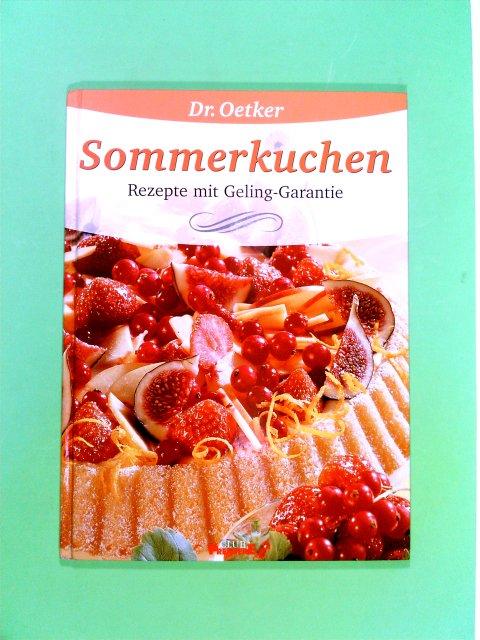 Sommerkuchen,  Rezepte mit Geling-Garantie