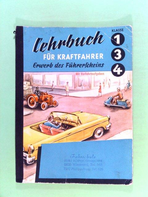 Lehrbuch für Kraftfahrer. Band 134. Erwerb der Führerscheine Klasse 1, Klasse 3 und Klasse 4.