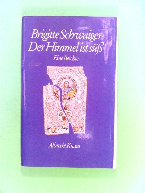 Schwaiger, Brigitte: Der Himmel ist süss.