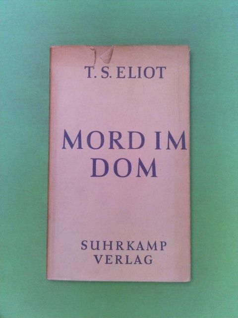 Eliot, T.S.: Mord im Dom, Aus dem Englischen von Rudolf Alexander Schröder,