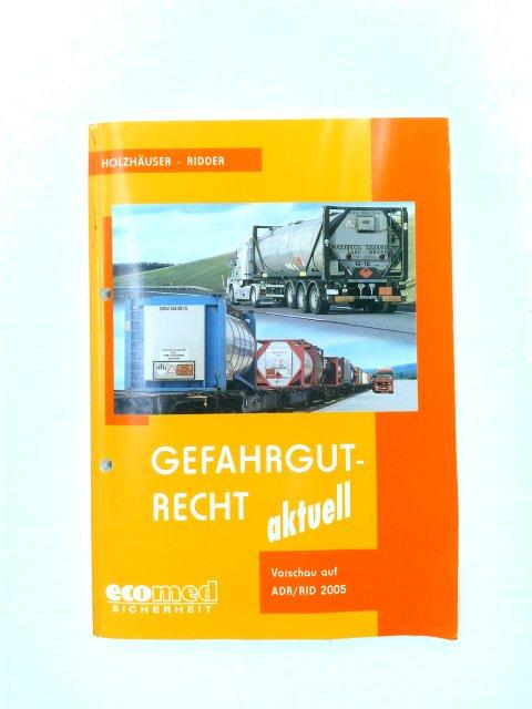 Gefahrgutrecht aktuell. Vorschau am ADR/RID 2005