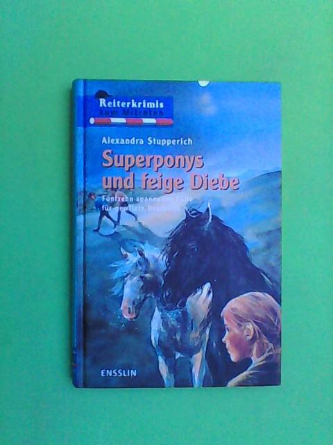 Stupperich, Alexandra: Superponys und feige Diebe