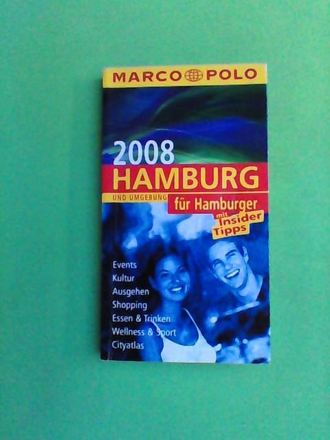 Heintze, Dorothea, Petra Klose und Katrin Wienefeld: Hamburg für Hamburger 2008 - Marco Polo 3. Aufl.