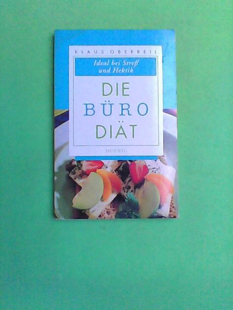 Oberbeil, Klaus: Die Büro Diät. Ideal bei Streß und Hektik.