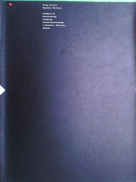 Brüderlein, Gunda, Hammer Norbert Siegfried Kämpfer u. a.: Handbuch für Industriedesign, Fotodesign, Kommunikationsdesign in NRW 1993 / 94 Nordrhein-Westfalen 1993/94