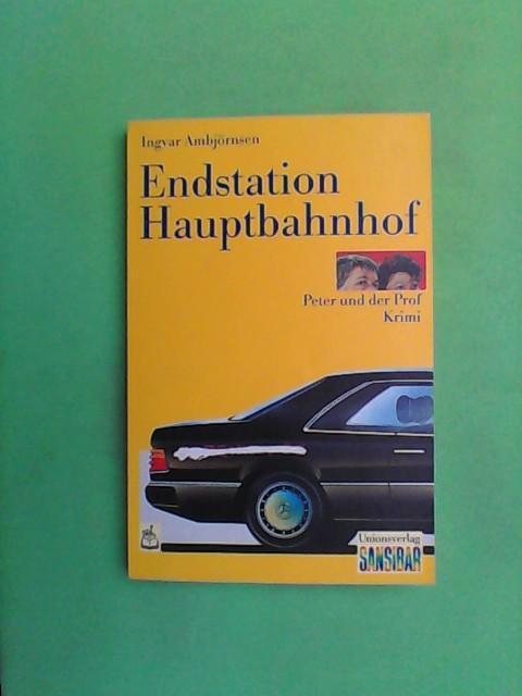 Endstation Hauptbahnhof - Peter und der Prof - Krimi 1. Aufl.