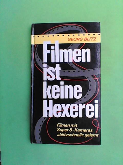 """Filmen ist keine Hexerei - Filmen mit Super 8 Kameras """"blitzschnell"""" gelernt"""