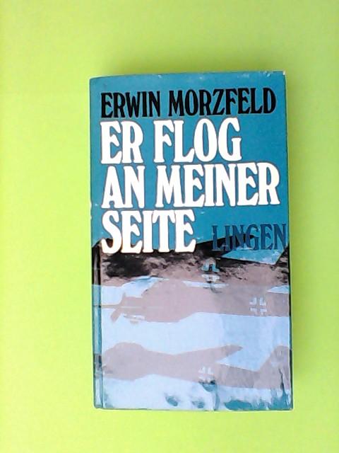 Morzfeld, Erwin: Er flog an meiner Seite
