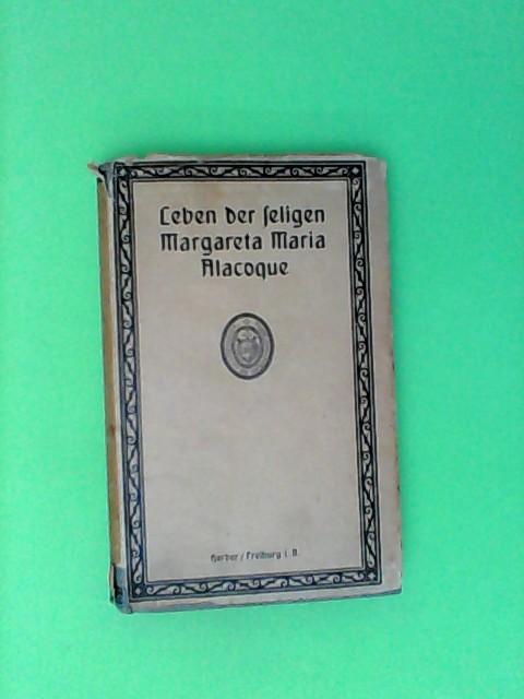 Ohne, Autor.: Leben der seligen Margareta Maria Alcoque