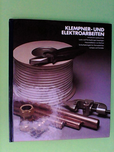 Time-Life Handbuch des Heimwerkers Klempner- und Elektroarbeiten (time-life)