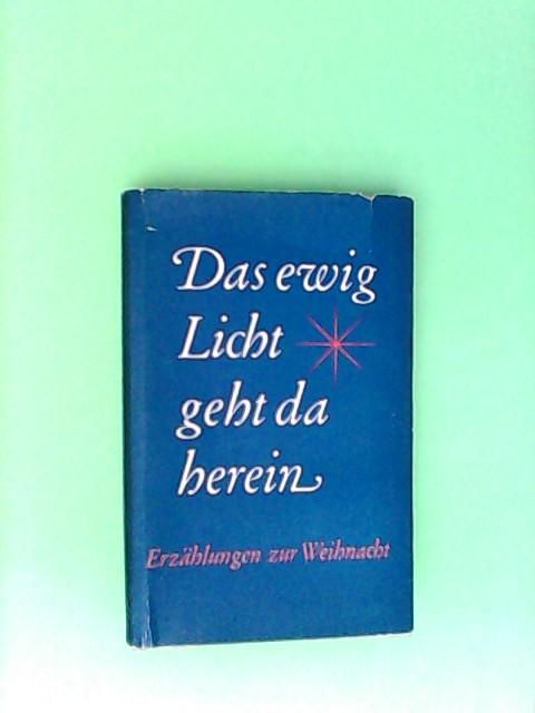 Herklotz, Fanny: Das Ewig Licht Geht Da Herein - Erzählungen Zur Weihnacht