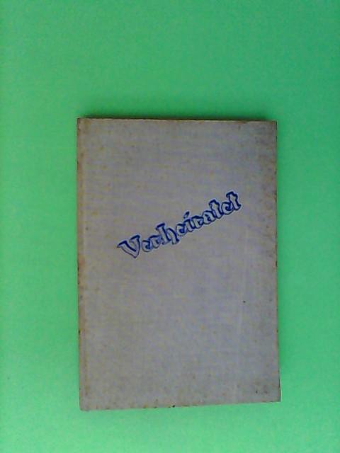 Deelen, J.B.: Verheiratet. Ein Buch von Mann und Frau 3. Auflage, 6.-8. Tausend