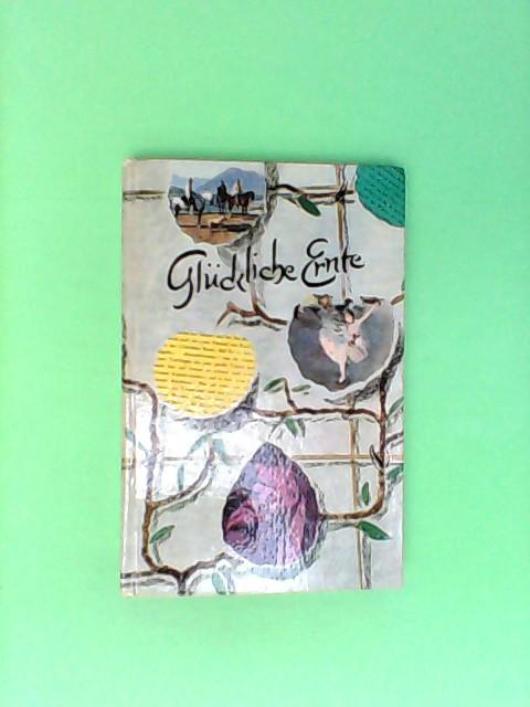 Wolf, von Niebelschütz (Hrsg.): Glückliche Ernte