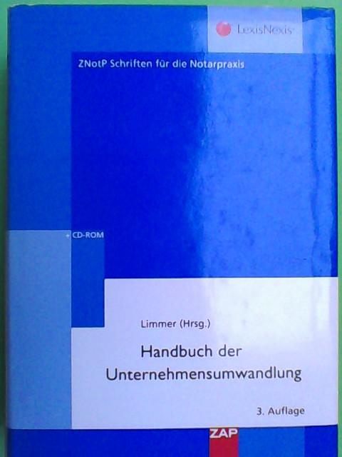 Handbuch der Unternehmensumwandlung - ZNotP Schriften für die Notarpraxis 3. überarbeitete und erweiterte Auflage