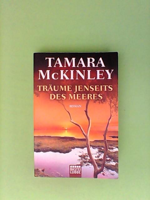 McKinley, Tamara und Reinhard Borner: Träume jenseits des Meeres: Roman